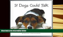 PDF [DOWNLOAD] If Dogs Could Talk: Tongues Unleashed! BOOK ONLINE