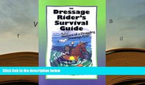 PDF [FREE] DOWNLOAD  The Dressage Rider s Survival Guide: Memoirs of a Struggling Dressage Rider
