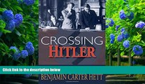 READ book Crossing Hitler: The Man Who Put the Nazis on the Witness Stand Benjamin Carter Hett For