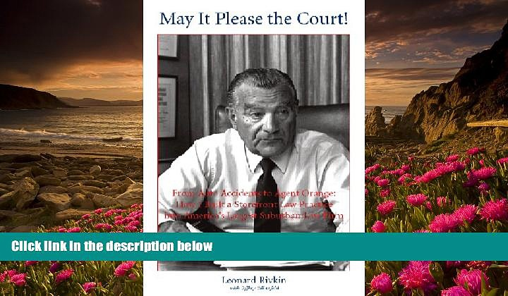 READ book May It Please the Court! From Auto Accidents to Agent Orange: Building a Storefront Law
