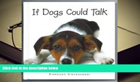 BEST PDF  If Dogs Could Talk: Tongues Unleashed! FOR IPAD