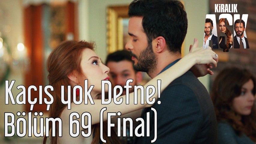 Kiralık Aşk 69. Bölüm (Final) Kaçış Yok Defne!