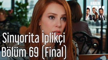 Kiralık Aşk 69. Bölüm (Final) Sinyorita İplikçi