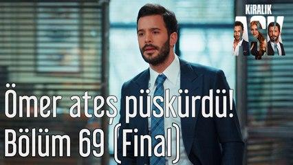 Kiralık Aşk 69. Bölüm (Final) Ömer Ateş Püskürdü!