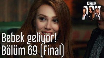 Kiralık Aşk 69. Bölüm (Final) Bebek Geliyor!