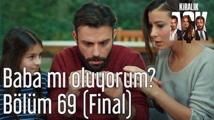 Kiralık Aşk 69. Bölüm (Final) Baba mı Oluyorum?