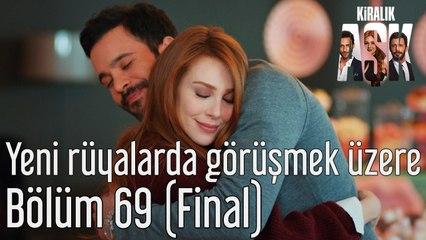 Kiralık Aşk 69. Bölüm (Final) Yeni Rüyalarda Görüşmek Üzere