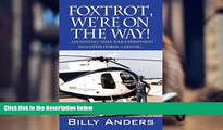 Read Online Foxtrot, We re on the Way! ... San Antonio, Texas, Police Department Helicopter