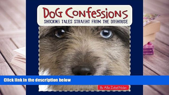 PDF [FREE] DOWNLOAD  Dog Confessions: Shocking Tales Straight from the Doghouse [DOWNLOAD] ONLINE