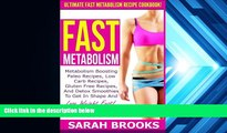 Download [PDF]  Fast Metabolism - Sarah Brooks: Ultimate Fast Metabolism Recipe Cookbook!