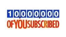 Thank You For Helping Us Reach 10,000,000 Subscribers-uC5YHtnkJ18