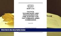 Read Book Field Manual FM 3-09.31 (FM 6-71) MCRP 3-16C Tactics, Techniques, and Procedures for
