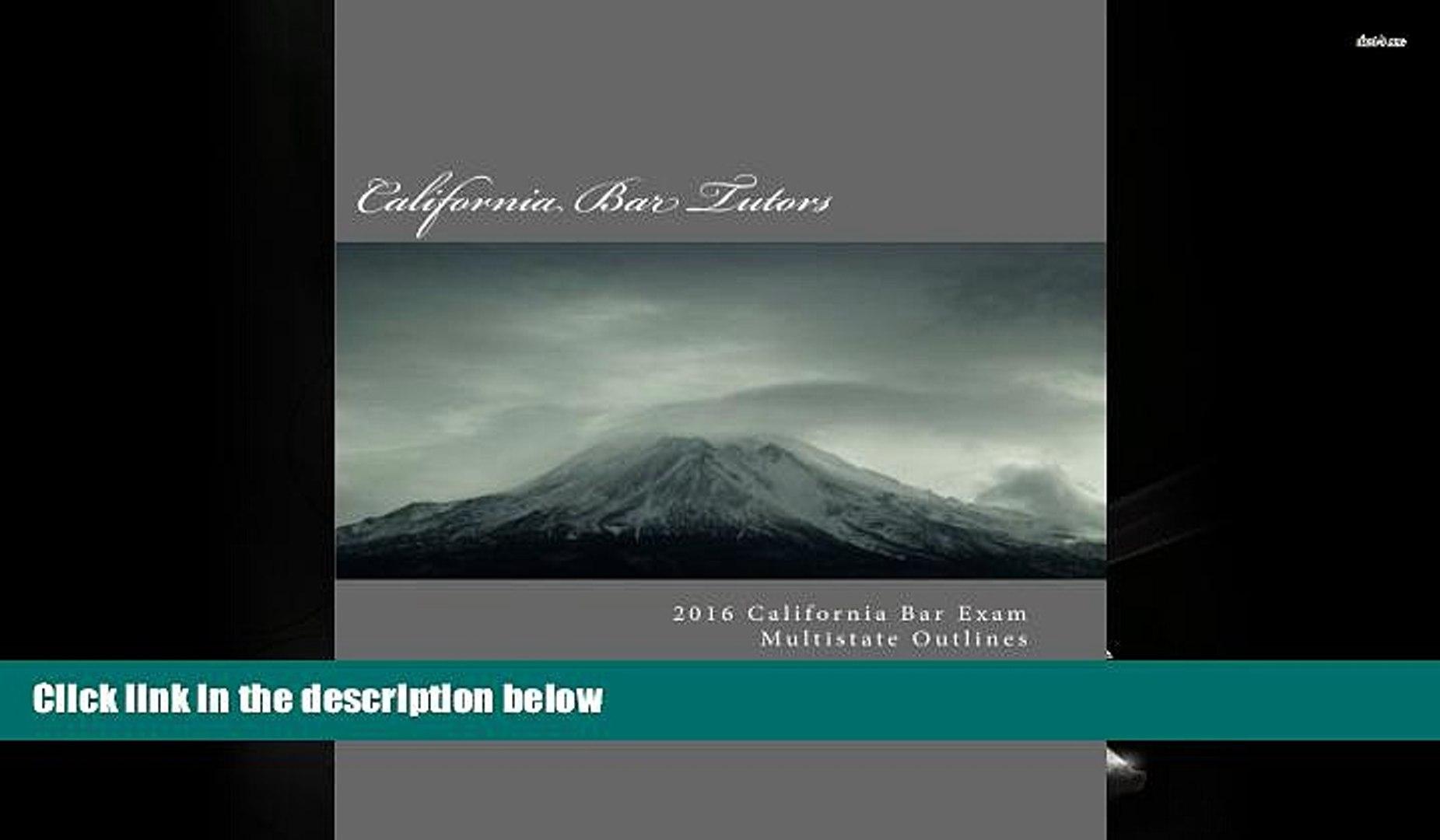 Read Book 2016 California Bar Exam Multistate Outlines California Bar Tutors  For Online