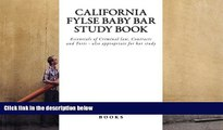 Read Book California FYLSE Baby Bar Study Book: Essentials of Criminal law, Contracts and Torts -