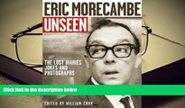 BEST PDF  Eric Morecambe Unseen: The Lost Diaries, Jokes and Photographs READ ONLINE