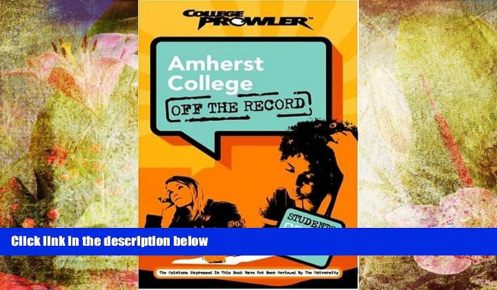 PDF  Amherst College: Off the Record (College Prowler) (College Prowler: Amherst College Off the