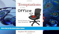 EBOOK ONLINE Temptations in the Office: Ethical Choices and Legal Obligations Stephen M. Goldman