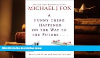 PDF [DOWNLOAD] A Funny Thing Happened on the Way to the Future: Twists and Turns and Lessons