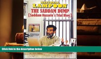 BEST PDF  Saddam Dump, Saddam Hussein s Trial Blog (National Lampoon) FOR IPAD