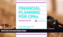 Read Book Financial Planning for CPAs (CPA Practice Guide Series) Phyllis Bernstein  For Free