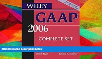 Read Book Wiley GAAP 2006: Interpretation and Application of Generally Accepted Accounting