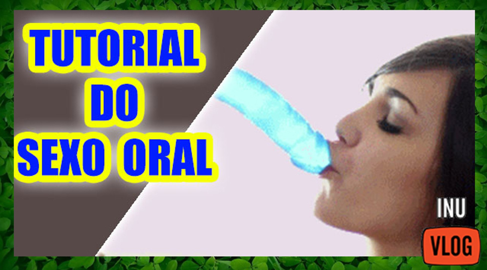TUTORIAL DO ****O ORAL