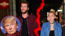 Miley Cyrus WIll Not Marry Liam Hemsworth Because Of Trump   Hollywood Asia