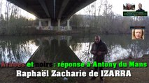 Arabes et Noirs, réponse à Antony du Mans - Raphaël Zacharie de IZARRA