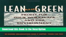 Read [PDF] Lean and Green: Profit for Your Workplace and the Environment Online Ebook