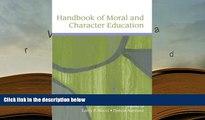 Download [PDF]  Handbook of Moral and Character Education (Educational Psychology Handbook) For Ipad