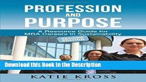 Download [PDF] Profession and Purpose: A Resource Guide for MBA Careers in Sustainability New Book