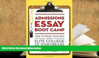 Read Online Admissions Essay Boot Camp: How to Write Your Way into the Elite College of Your