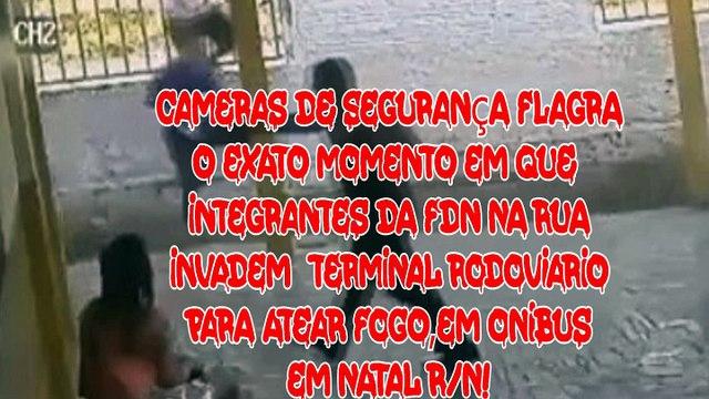 FLAGRANTE! EM RODOVIÁRIA DE ÔNIBUS EM NATAL RN, FDN INVADINDO PARA ATEAR FOGO EM ÔNIBUS!