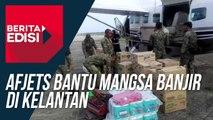 AFjets bantu mangsa banjir di Kelantan