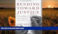 READ book Bending Toward Justice: The Voting Rights Act and the Transformation of American