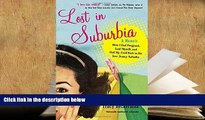 Read Online  Lost in Suburbia: a Momoir: How I Got Pregnant, Lost Myself, and Got My Cool Back in