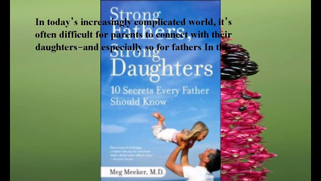 Download Strong Fathers, Strong Daughters: 10 Secrets Every Father Should Know ebook PDF