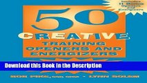 Download [PDF] 50 Creative Training Openers and Energizers New Book