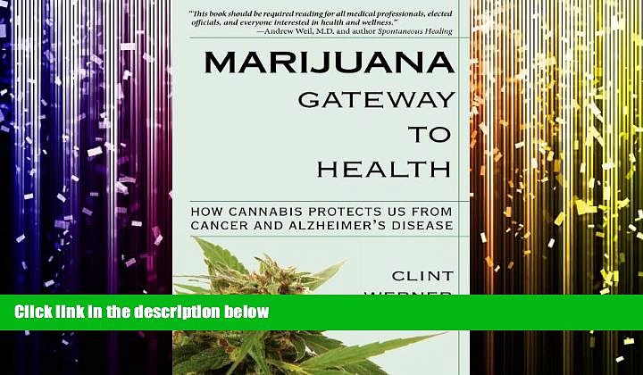 PDF  Marijuana Gateway to Health: How Cannabis Protects Us from Cancer and Alzheimer s Disease