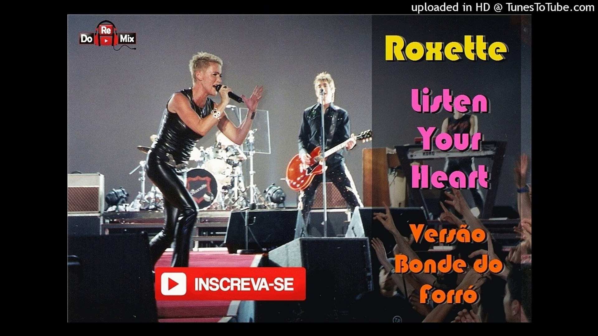 Roxette - Listen Your Heart ( Bonde do forró )
