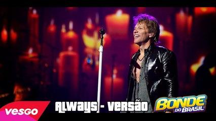 Always - Versao Bonde do Brasil