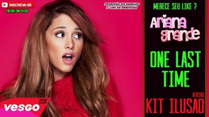 Ariana Grande - One Last Time - VERSÃO KIT ILUSÃO