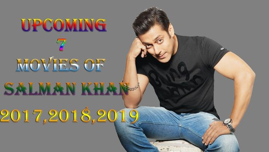 New Hindi Movei 2018 2019 Bolliwood: Upcoming Movies Of Salman Khan In 2017, 2018, 2019.. With