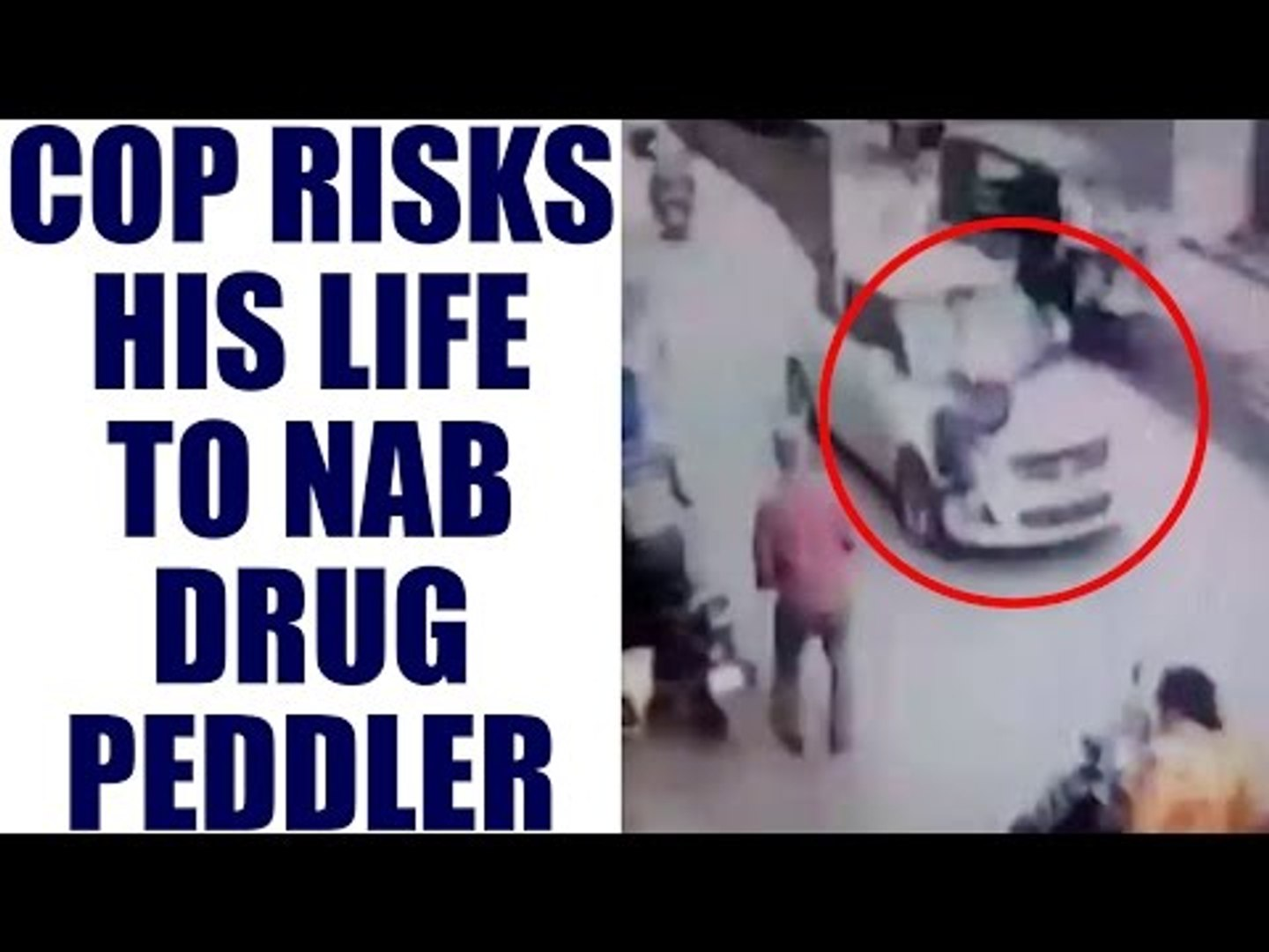 Punjab Police gets dragged along with car to catch drug peddler | Oneindia News