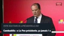 "Cambadélis : "" Le Pen présidente, ça jamais ! """