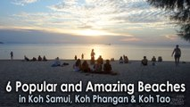 6 Popular and Amazing Beaches in Koh Samui, Koh Phangan and Koh Tao
