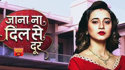 Jana Na Dil Se Door- 25th April 2017