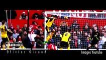 Olivier Giroud -Goals and Skills