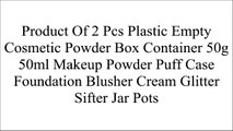 Product Of 2 Pcs Plastic Empty Cosmetic Powder Box Container 50g 50ml Makeup Powder Puff Case Foundation Blusher Cream Glitter Sifter Jar Pots