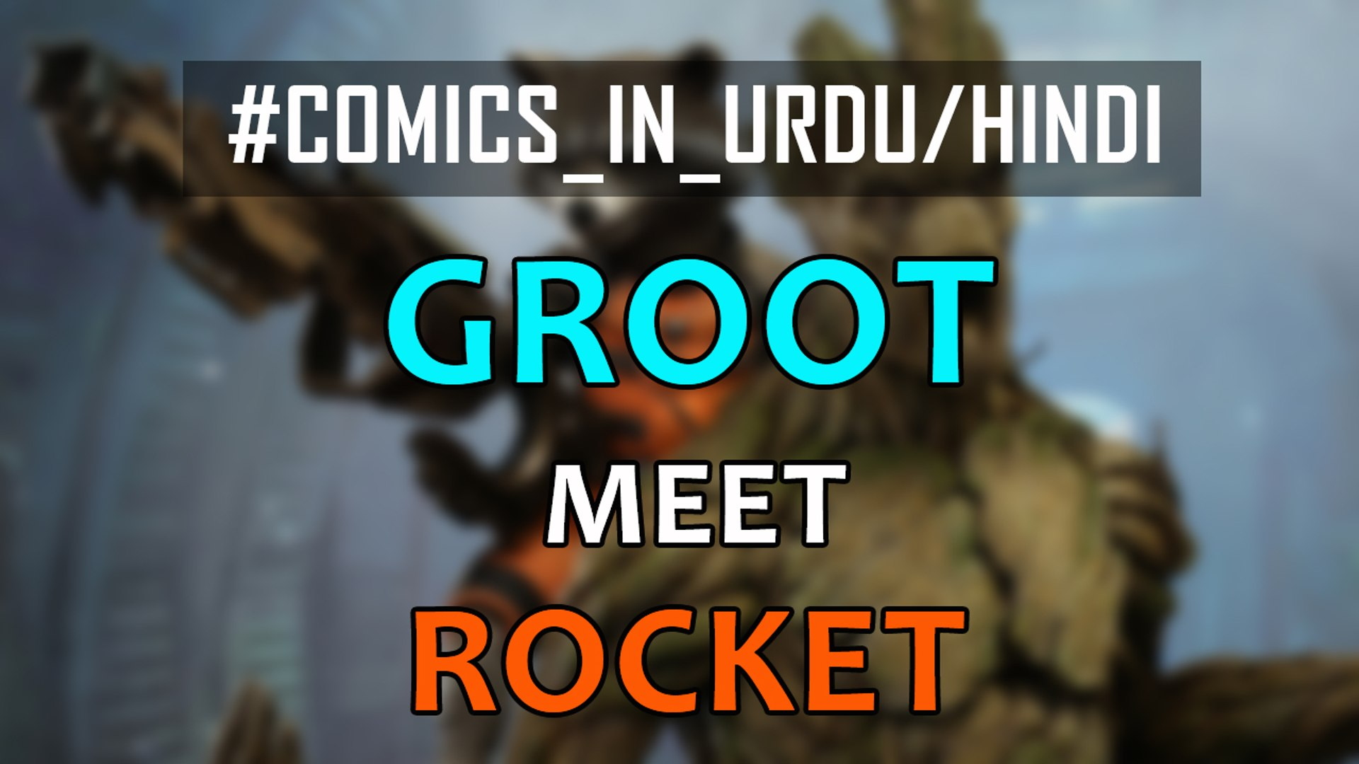 Groot meet Rocket for the First Time(Original Story)